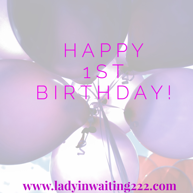 https://ladyinwaiting222.com/2017/03/03/happy-first-birthday