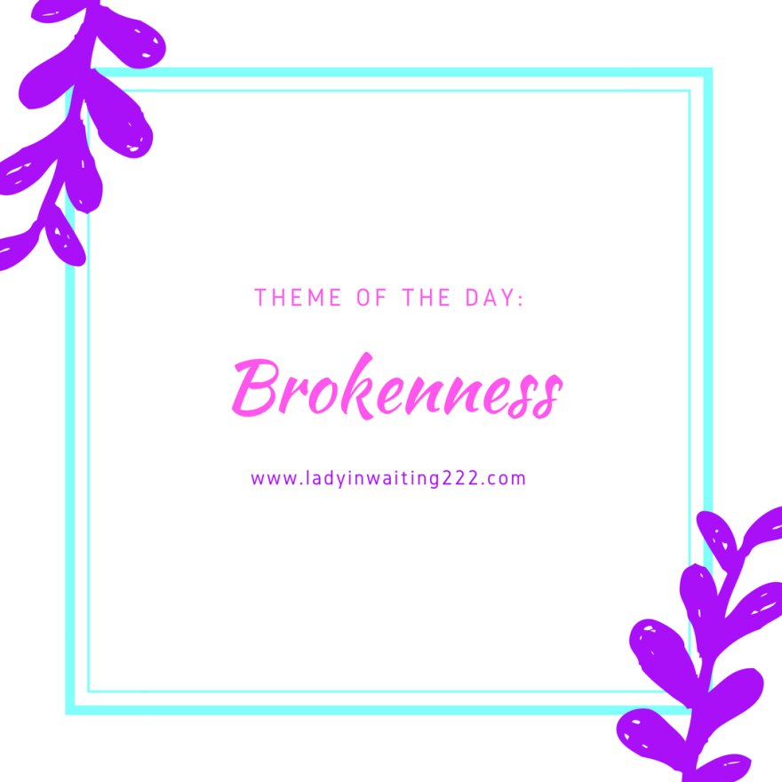 https://ladyinwaiting222.com/2017/10/16/brokenness-is-beautiful