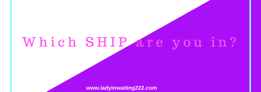 https://ladyinwaiting222.com/2018/01/19/which-ship-are-you-in
