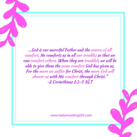 https://ladyinwaiting222.com/2018/03/17/weekly-scripture-comfort-anyone