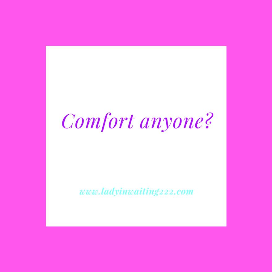 https://ladyinwaiting222.com/2018/03/19/weekly-scripture-comfort-anyone