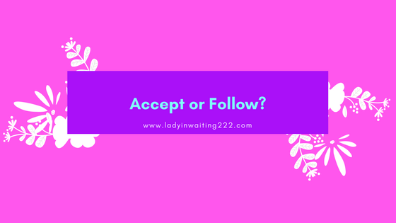 https://ladyinwaiting222.com/2018/04/16/weekly-scripture-accept-or-follow