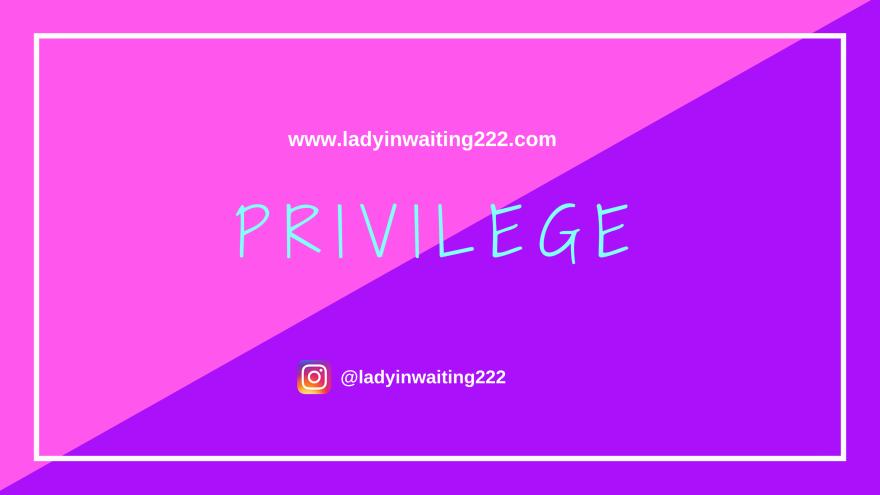 https://ladyinwaiting222.com/2018/09/03/weekly-scripture-privilege
