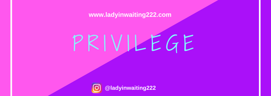 https://ladyinwaiting222.com/2018/09/03/weekly-scripture-privilege