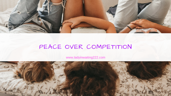 https://ladyinwaiting222.com/2018/09/02/weekly-scripture-peace-over-competition